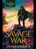 The Savage War: The Black Phantom Chronicles (Book 1)