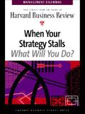 When Your Strategy Stalls (Management Dilemmas)