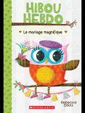 Hibou Hebdo: N 3 - Le Mariage Magnifique