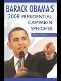 Barack Obama: 2008 Presidential Campaign Speeches By Barack Obama