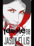 Female: 918: Exist. Survive. Live.