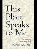 This Place Speaks to Me: An Anthology of People and Places