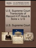 U.S. Supreme Court Transcripts of Record H P Hood & Sons V. U S