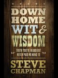 Down Home Wit and Wisdom: Truth You've Heard But Never Paid No Mind to