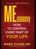 MEconomy: How to Control Every Part of Your Life