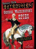 George Washington's Spies (Totally True Adventures)