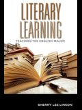 Literary Learning: Teaching the English Major (Scholarship of Teaching and Learning)