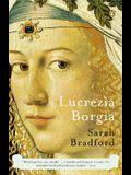 Lucrezia Borgia: Life, Love, and Death in Renaissance Italy