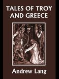 Tales of Troy and Greece (Yesterday's Classics)