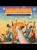 I, Too, Sing America Lib/E: Three Centuries of African American Poetry