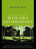 Miracle Fair: Selected Poems of Wislawa Szymborska