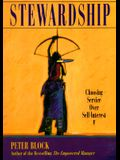 Stewardship: Choosing Service Over Self Interest