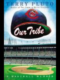 Our Tribe: A Baseball Memoir