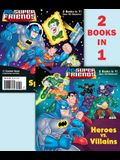 Heroes vs. Villains/Space Chase! (DC Super Friends) (Deluxe Pictureback)
