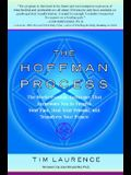 The Hoffman Process: The World-Famous Technique That Empowers You to Forgive Your Past, Heal Your Present, and Transform Your Future