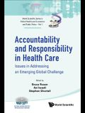Accountability and Responsibility in Health Care: Issues in Addressing an Emerging Global Challenge