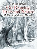 On Drawing Trees and Nature: A Classic Victorian Manual with Lessons and Examples
