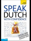 Speak Dutch with Confidence [With Booklet]