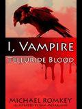 Telluride Blood: I, Vampire