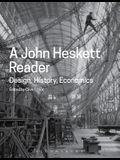 A John Heskett Reader: Design, History, Economics