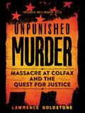 Unpunished Murder: Massacre at Colfax and the Quest for Justice (Scholastic Focus): Massacre at Colfax and the Quest for Justice