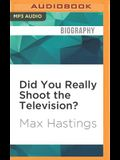 Did You Really Shoot the Television?: A Family Fable