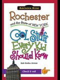 Rochester and the State of New York: Cool Stuff Every Kid Should Know