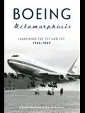 Boeing Metamorphosis: Launching the 737 and 747, 1965-1969