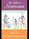 The Halls of Montezuma: Book Three of the Tollan Trilogy