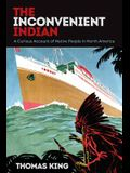 The Inconvenient Indian: A Curious Account of Native People in North America