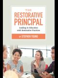 The Restorative Principal: Leading in Education with Restorative Practices
