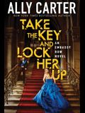 Take the Key and Lock Her Up (Embassy Row, Book 3), 3