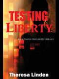 Testing Liberty: Book Two in the Liberty Trilogy