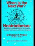 When is the Next War?: Nostradamus: Biblical and Psychical Prophecies for Our Time