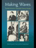 Making Waves: Female Activists in Twentieth-Century Florida