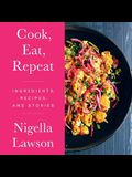 Cook, Eat, Repeat Lib/E: Ingredients, Recipes, and Stories
