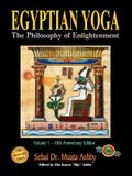 Egyptian Yoga Volume 1: The Philosophy of Enlightenment