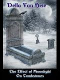 The Effect of Moonlight on Tombstones: A Dark Little Collection of Poetry