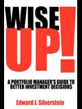 Wise Up!: A Portfolio Manager's Guide to Better Investment Decisions