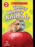 Scholastic Reader Level 2: Teensy Weensy Animals