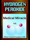 Hydrogen Peroxide - Medical Miracle