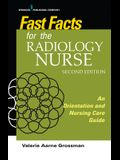 Fast Facts for the Radiology Nurse: An Orientation and Nursing Care Guide