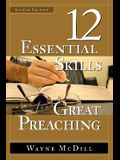The 12 Essential Skills for Great Preaching - Second Edition