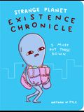 Strange Planet: Existence Chronicle