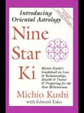 Nine Star KI: Michio Kushi's Guidebook on Love and Relationships, Health and Travel, & Getting Through the 1990s