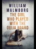 The Girl Who Played With The Ouija Board