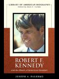 Robert F. Kennedy And the Death of American Idealism (Library of American Biography Series)