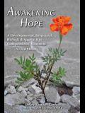 Awakening Hope. a Developmental, Behavioral, Biological Approach to Codependency Treatment.