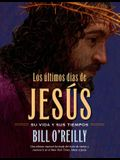 Los Ultimos Dias de Jesus (the Last Days of Jesus)