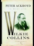 Wilkie Collins: A Brief Life